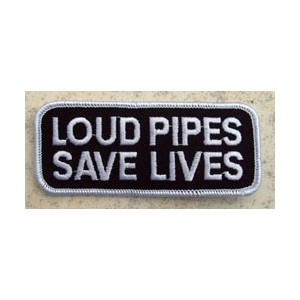 Patch, loud pipes save lives